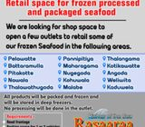 Retail space for Processed and Packaged Frozen seafood outlet