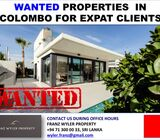 Wanted properties in Colombo for Expat Clients